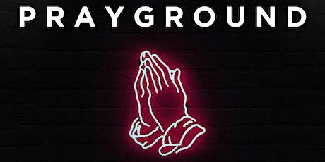 Prayground - woensdag 17 maart tickets