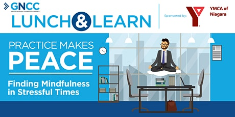Lunch & Learn: Practice Makes Peace—Finding Mindfulness in Stressful Times tickets
