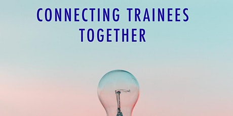 Connecting Trainees - Glasgow and Borders Session tickets