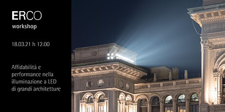 ERCO Workshop - Illuminare Grandi Architetture con i LED biglietti