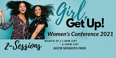 Girl, Get Up Women's Conference 2021 tickets