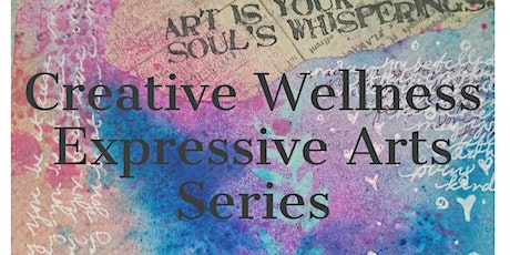 Creative Wellness Series Session 4 tickets