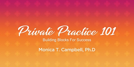 PRIVATE PRACTICE 101:  Building Blocks for Success tickets