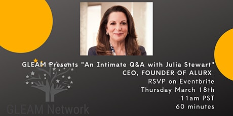 "GLEAM Presents ""An Intimate Chat with Julia Stewart, CEO/Founder ,Alurx."" tickets"