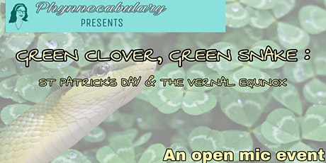 "Phynnecabulary Presents: Green Clover, Green Snake..."" An Open Mic Event tickets"