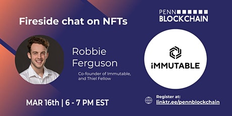 Fireside chat with Immutable Cofounder and Thiel Fellow, Robbie Ferguson tickets