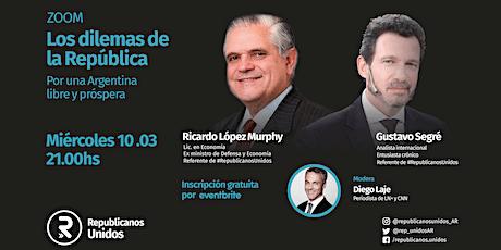 R. López Murphy- G. Segré. Dilemas de la República. Miércoles 10/Mar. 21 hs boletos