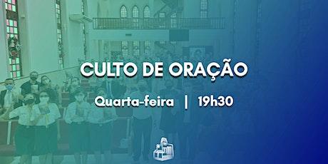 QUARTA-FEIRA - Culto de Oração: 19h30 ingressos