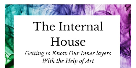 The Internal House: Getting to Know Our Inner layers With the Help of Art tickets