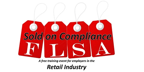 Sold on Compliance: A Webinar for Retail Industry Employers tickets