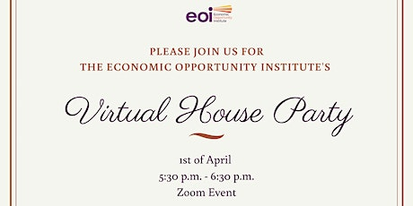 Economic Opportunity Institute's VIP VirtualHouse Party #2 tickets