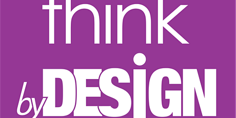 Think By Design™ Online Tickets
