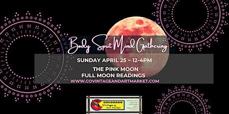 Pink Moon Body Spirit Mind Gathering tickets