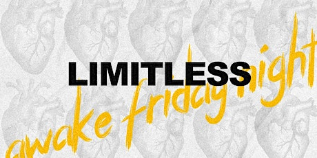 Awake Friday Night - LIMITLESS entradas
