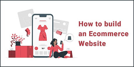 How to Build an Ecommerce Website tickets