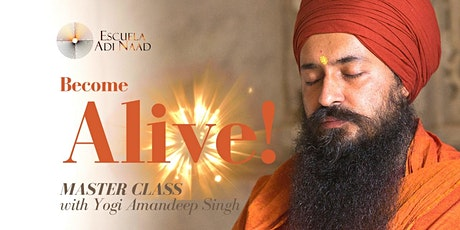 Become Alive! [Masterclass with Yogi Amandeep] boletos