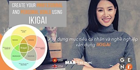 Xây dựng mục tiêu cá nhân & nghề nghiệp với Ikigai tickets