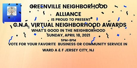 "G.N.A. Virtual Neighborhood Awards ""What's Good in the Neighborhood""? tickets"