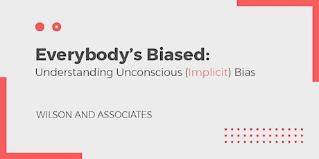Everybody's Biased: Understanding Unconscious (Implicit) Bias tickets