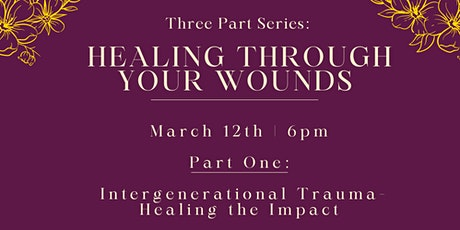 Three Part Series: Healing Through Your Wounds tickets