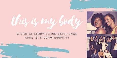 this is my body: a digital storytelling experience tickets