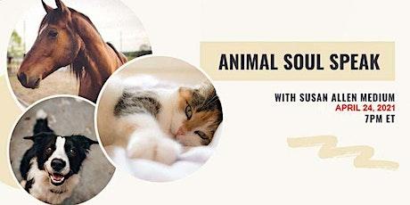 Animal Soul Speak  with Susan Allen Medium tickets