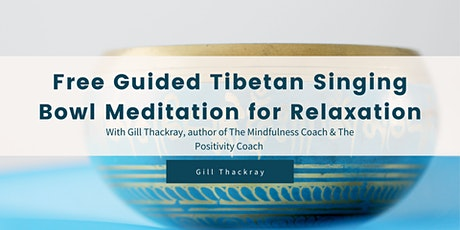 Free Guided Tibetan Singing Bowl Meditation for Relaxation tickets