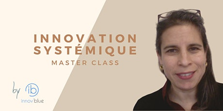 Master class Explorer des visions alternatives par l'Innovation Systémique billets