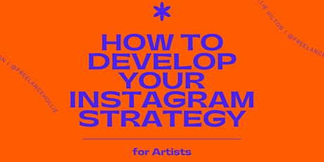 How To Develop Your Instagram Strategy - For Artists tickets