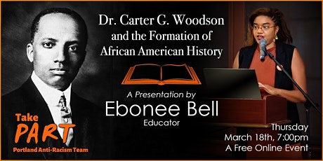 Ebonee Bell, Carter G Woodson and the Formation of African American History tickets