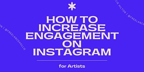 How To Increase Engagement on Instagram - For Artists tickets