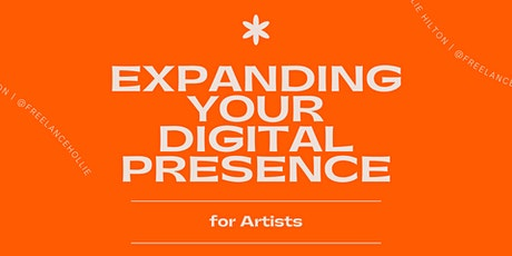Expanding Your Digital Presence - For Artists tickets