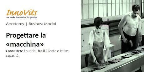 """InnoVits Academy - Business Model workshop """"Progettare la macchina"""" biglietti"""