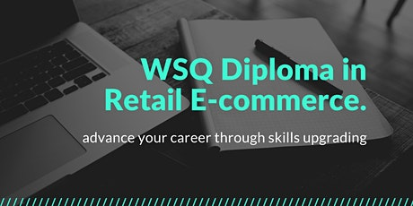 WSQ Diploma in Retail E-commerce (Course Consultation) tickets