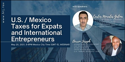 (WEBINAR) U.S./MEXICO TAXES FOR EXPATS  AND INTERNATIONAL ENTREPRENEURS