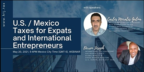 (WEBINAR) U.S./MEXICO TAXES FOR EXPATS  AND INTERNATIONAL ENTREPRENEURS tickets