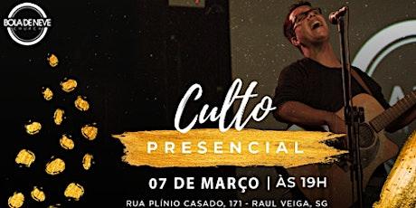 Culto Presencial - Bola de Neve São Gonçalo | 07/03 ingressos