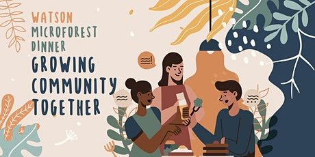 Watson Micro-forest Dinner: Growing Community Together tickets