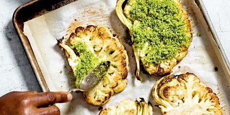 Platewell Plant-based Cooking Class   Crusty Cauliflower Steaks with Sauce tickets