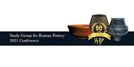 Study Group for Roman Pottery 50th Anniversary Conference tickets