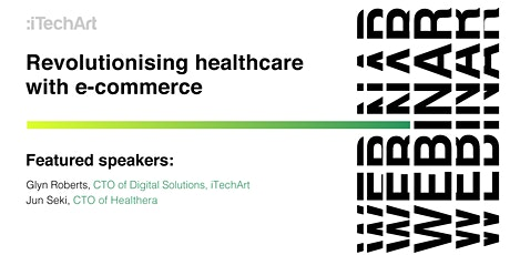 Business Leadership Tech: Revolutionising healthcare with e-commerce tickets