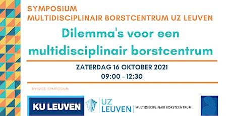 Symposium Multidisciplinair Borstcentrum UZ Leuven billets