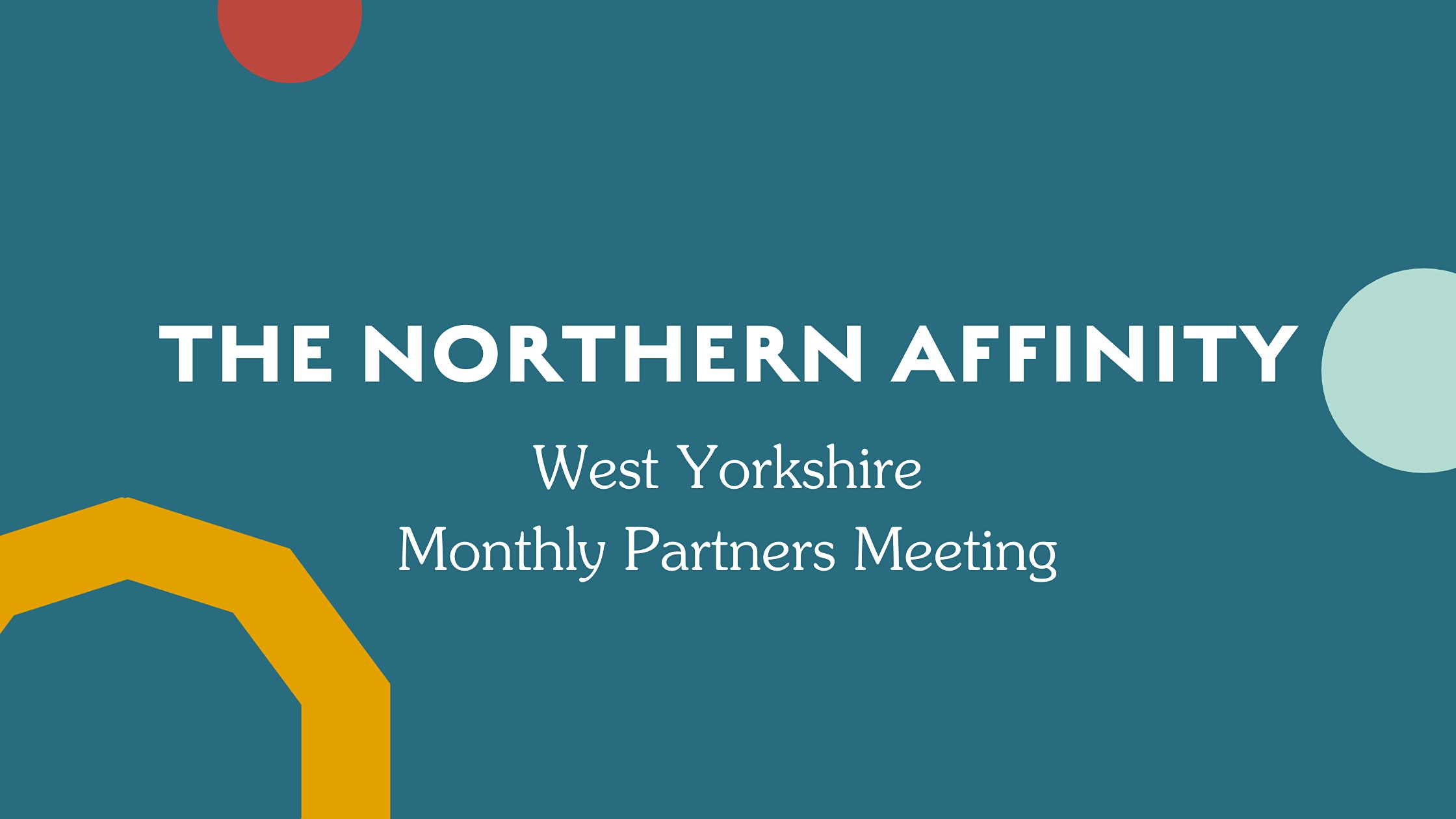 The Northern Affinity Partner Meeting – West Yorkshire