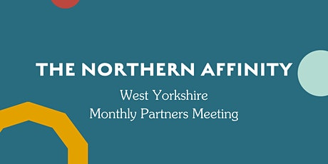 The Northern Affinity Partner Meeting - West Yorkshire tickets