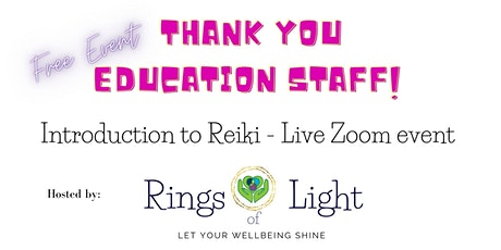 Thank You Education Staff - Improve your wellbeing with Reiki. tickets