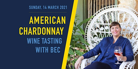 American Chardonnay wine tasting with Bec tickets