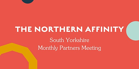 The Northern Affinity Partner Meeting - South Yorkshire tickets