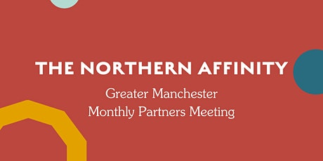 The Northern Affinity Partner Meeting - Greater Manchester tickets