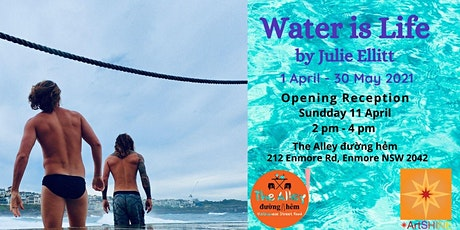 Art Exhibition Opening: Water is Life by Julie Ellitt tickets