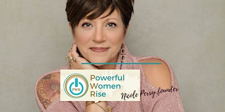 Powerful Women Rise: Virtual LASER LUNCH Motivational Mastermind tickets